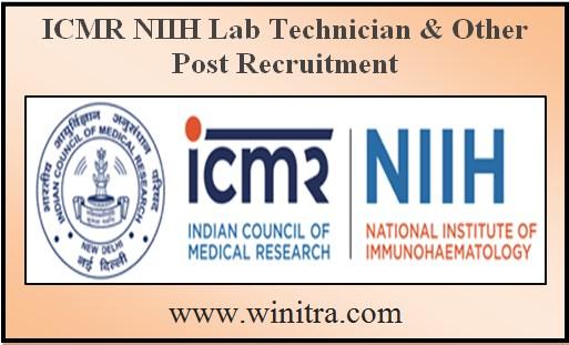 ICMR NIIH Lab Technician & Other Post Recruitment