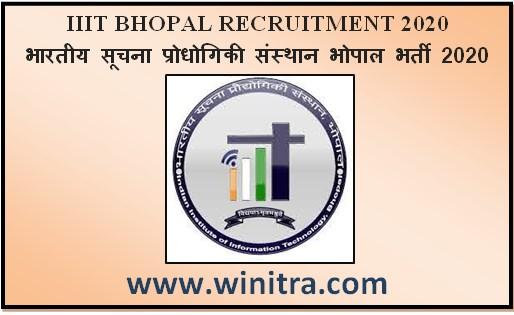 IIIT BHOPAL RECRUITMENT 2020 – भारतीय सुचना प्रोधोगिकी संस्थान भोपाल भर्ती 2020