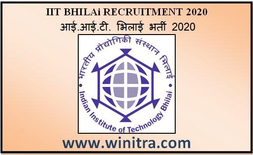 IIT BHILAI RECRUITMENT 2020 – आई आई टी भिलाई भर्ती 2020
