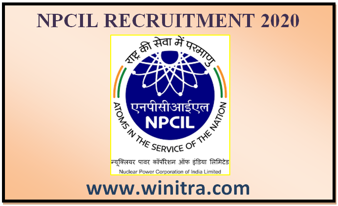 NPCIL Recruitment 2020 – न्यूक्लियर पावर कॉर्पोरेशन ऑफ इंडिया भर्ती 2020