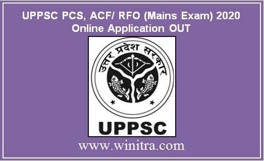 UPPSC PCS, ACF/ RFO (Mains Exam) 2020 Online Application OUT