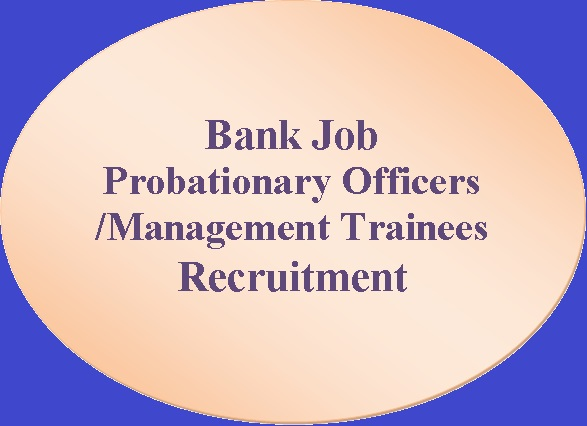 Bank Job- Probationary Officers Management Trainees Recruitment 2020