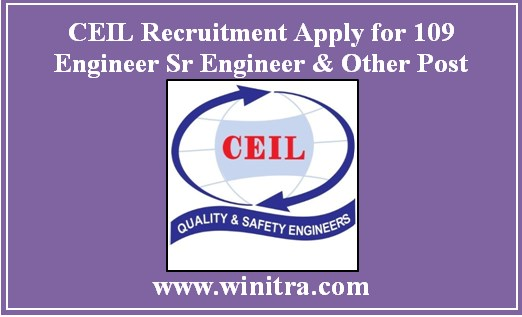 CEIL Recruitment Apply for 109 Engineer Sr Engineer & Other Post