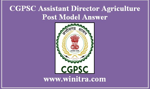 CGPSC Assistant Director Agriculture Post Model Answer Released