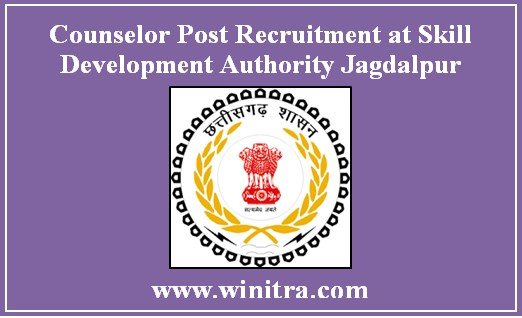 Jagdalpur Counselor Post Recruitment at Skill Development Authority