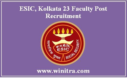 ESIC, Kolkata 23 Faculty Post Recruitment