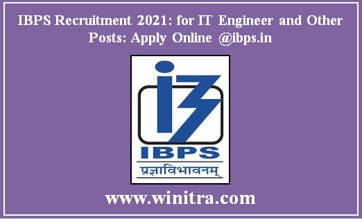 IBPS Recruitment 2021: for IT Engineer and Other Posts: Apply Online @ibps.in