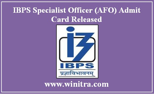 IBPS Specialist Officer (AFO) Admit Card Released