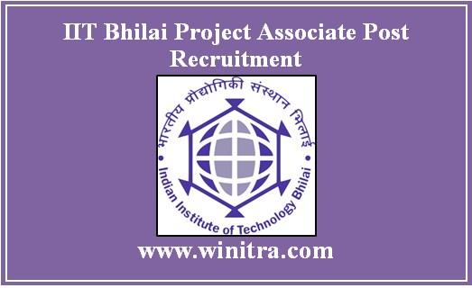 IIT Bhilai Project Associate Post Recruitment