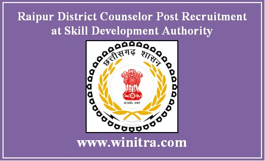 Raipur District Counselor Post Recruitment at Skill Development Authority