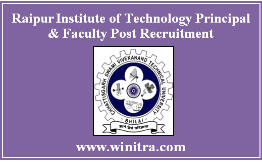 Raipur Institute of Technology Principal & Faculty Post Recruitment