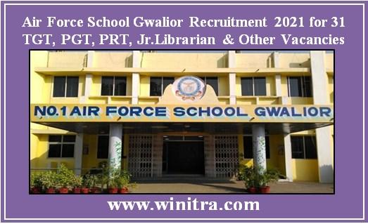 Air Force School Gwalior Recruitment 2021 for 31 TGT, PGT, PRT, Jr.Librarian & Other Vacancies