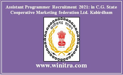 Assistant Programmer Recruitment 2021: in C.G. State Cooperative Marketing federation Ltd. Kabirdham