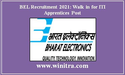 BEL Recruitment 2021: Walk in for ITI Apprentices Post