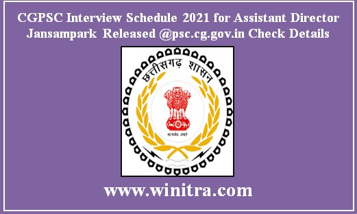 CGPSC Interview Schedule 2021 for Assistant Director Jansampark Released @psc.cg.gov.in Check Details
