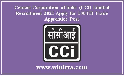 Cement Corporation of India (CCI) Limited Recruitment 2021 Apply for 100 ITI Trade Apprentice Post