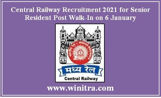 Central Railway Recruitment 2021 for Senior Resident Post Walk-In on 6 January
