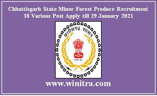 Chhattisgarh State Minor Forest Produce Recruitment 38 Various Post Apply till 29 January 2021
