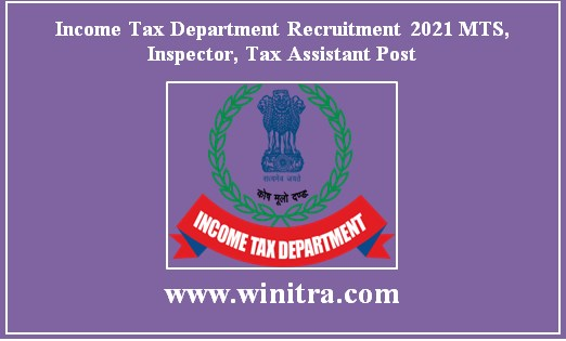Income Tax Department Recruitment 2021 MTS, Inspector, Tax Assistant Post