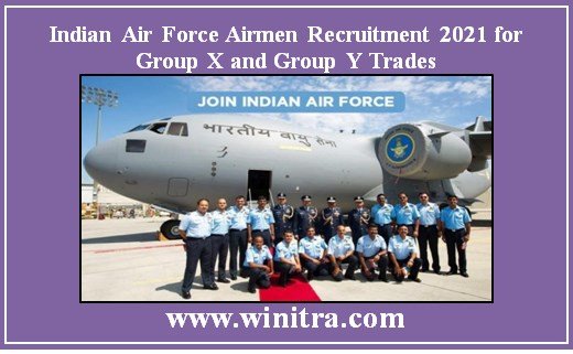 Indian Air Force Airmen Recruitment 2021 for Group X and Group Y Trades: