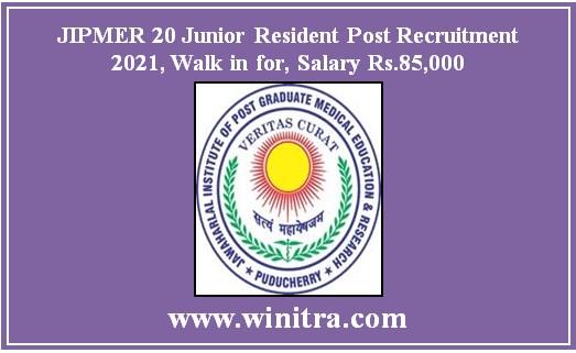 JIPMER 20 Junior Resident Post Recruitment 2021, Walk in for, Salary Rs.85,000