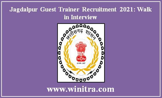 Jagdalpur Guest Trainer Recruitment 2021: Walk in Interview