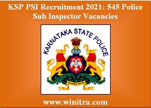 KSP PSI Recruitment 2021: 545 Police Sub Inspector Vacancies