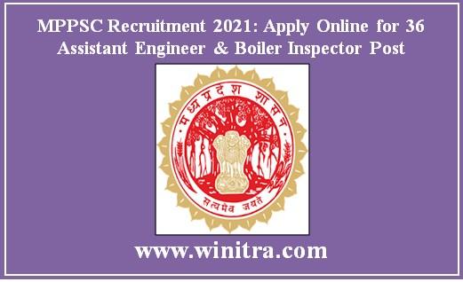 MPPSC Recruitment 2021: Apply Online for 36 Assistant Engineer & Boiler Inspector Post