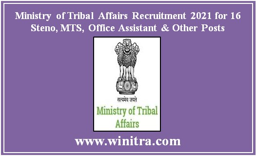 Ministry of Tribal Affairs Recruitment 2021 for 16 Steno, MTS, Office Assistant & Other Posts
