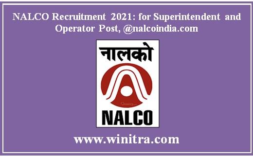 NALCO Recruitment 2021: for Superintendent and Operator Post, @nalcoindia.com