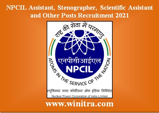 NPCIL Assistant, Stenographer, Scientific Assistant and Other Posts Recruitment 2021