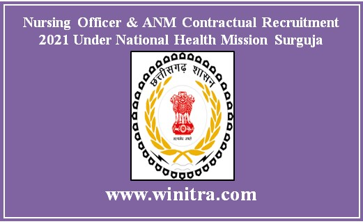 Nursing Officer & ANM Contractual Recruitment 2021 Under National Health Mission Surguja