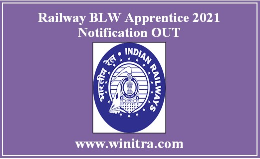 Railway BLW Apprentice 2021 Notification OUT