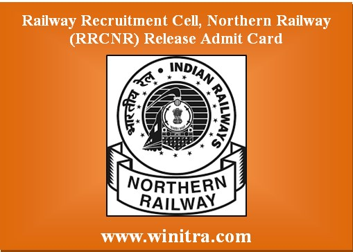 Railway Recruitment Cell, Northern Railway (RRCNR) Release Admit Card