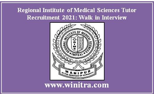 Regional Institute of Medical Sciences Tutor Recruitment 2021: Walk in Interview