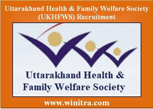 Uttarakhand Health & Family Welfare Society (UKHFWS) Recruitment