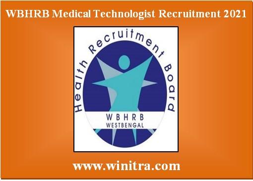 WBHRB Medical Technologist Recruitment 2021: पश्चिम बंगाल स्वास्थ्य भर्ती बोर्ड (WBHRB) 1647 भर्ती