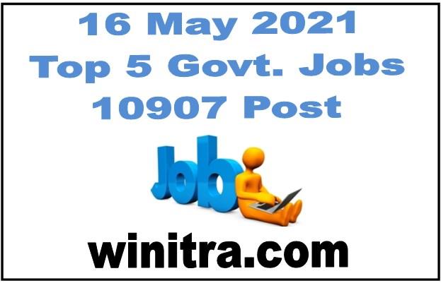 16 May 2021 Top 5 Govt Jobs