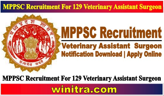 MPPSC Recruitment For 129 Veterinary Assistant Surgeon