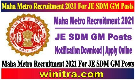 Maha Metro Recruitment 2021 For JE SDM GM Posts