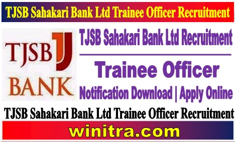 TJSB Sahakari Bank Ltd Trainee Officer Recruitment